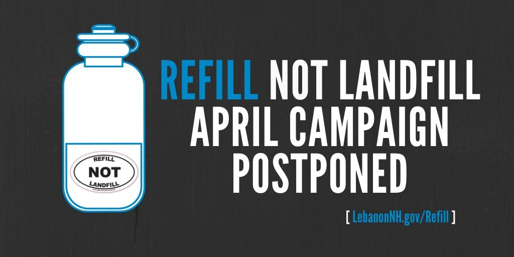 Refill Not Landfill Event Postponed