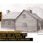 Dana House Tour and Maple Street History event promo