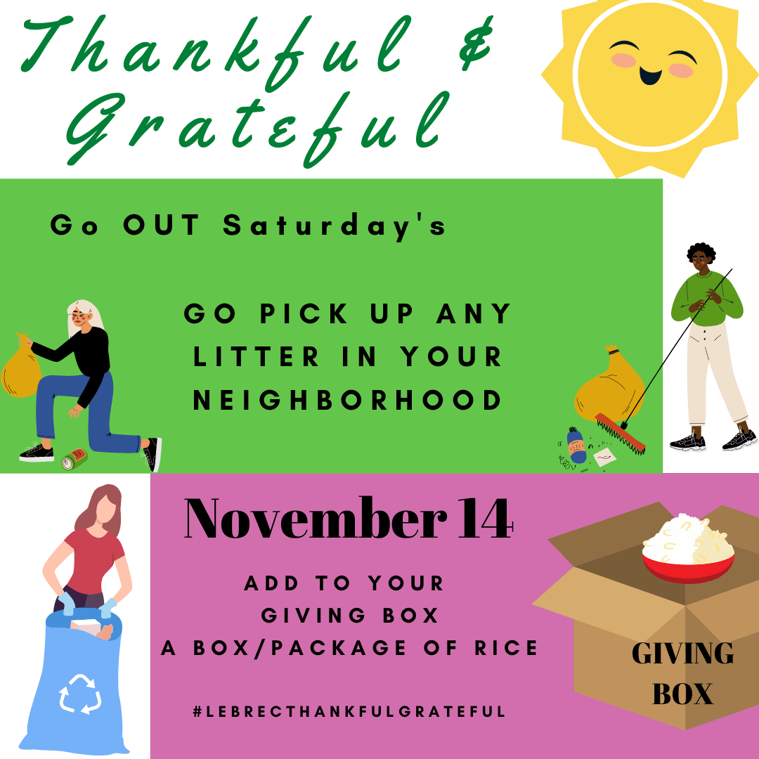November 14 - Go out and pick up litter in your neighborhood. Add a box or package of rice to your giving box. Opens in new window